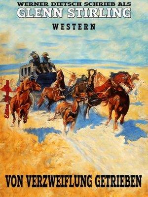 cover image of Von Verzweiflung getrieben