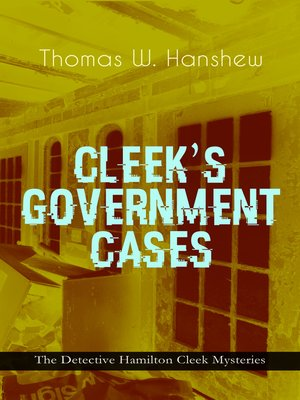 cover image of CLEEK'S GOVERNMENT CASES – the Detective Hamilton Cleek Mysteries
