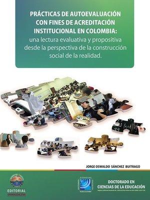 cover image of Practicas de autoevaluación con fines de acreditación institucional en Colombia