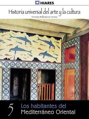 cover image of Los habitantes del Mediterráneo Oriental