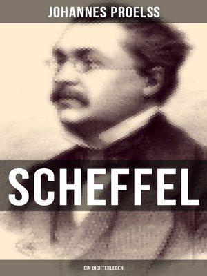 cover image of Scheffel--Ein Dichterleben