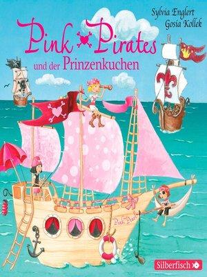 cover image of Pink Pirates und der Prinzenkuchen
