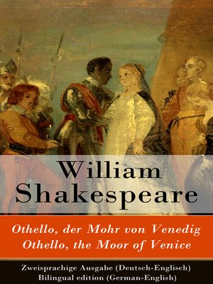 cover image of Othello, der Mohr von Venedig / Othello, the Moor of Venice--Zweisprachige Ausgabe (Deutsch-Englisch) / Bilingual edition (German-English)