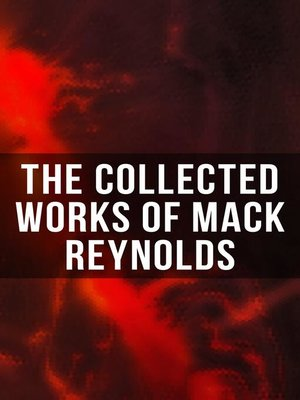 cover image of The Collected Works of Mack Reynolds