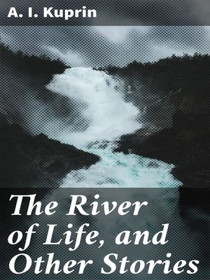cover image of The River of Life, and Other Stories