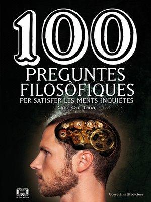 cover image of 100 preguntes filosòfiques