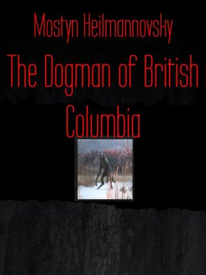 cover image of The Dogman of British Columbia