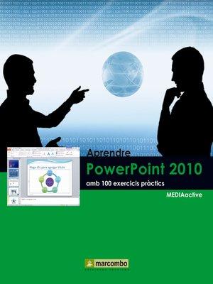 cover image of Aprendre PowerPoint 2010 amb 100 exercicis pràctics
