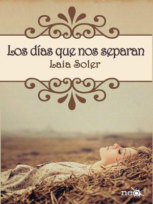 cover image of Los días que nos separan