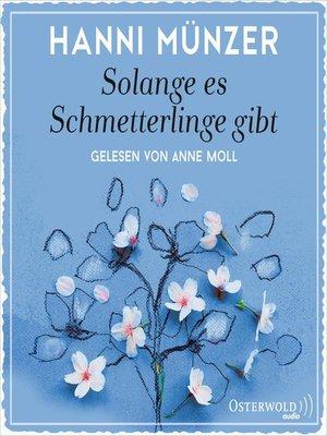 cover image of Solange es Schmetterlinge gibt