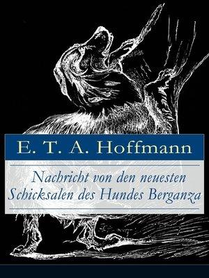 cover image of Nachricht von den neuesten Schicksalen des Hundes Berganza