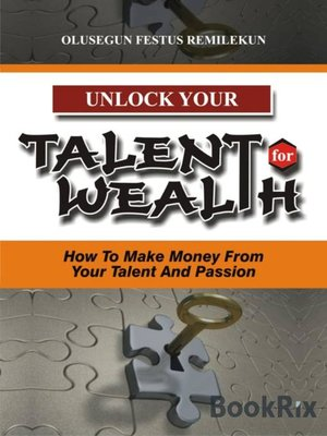 cover image of UNLOCK YOUR TALENT FOR WEALTH