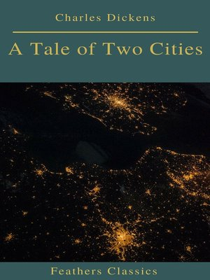 cover image of A Tale of Two Cities (Best Navigation, Active TOC)(Feathers Classics)