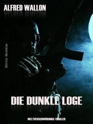 cover image of Die dunkle Loge