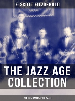 cover image of THE JAZZ AGE COLLECTION--The Great Gatsby & Other Tales