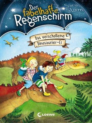 cover image of Der fabelhafte Regenschirm 6--Das verschollene Dinosaurier-Ei