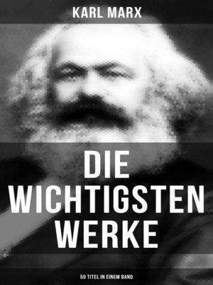 cover image of Die wichtigsten Werke von Karl Marx (50 Titel in einem Band)