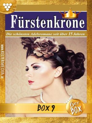 cover image of Fürstenkrone Jubiläumsbox 9 – Adelsroman