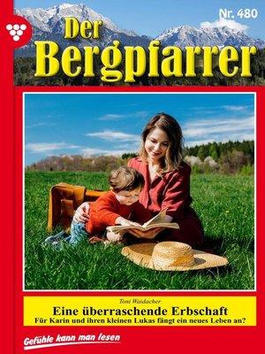 cover image of Der Bergpfarrer 480 – Heimatroman