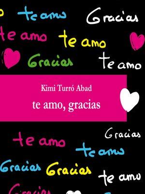 cover image of Te Amo, Gracias