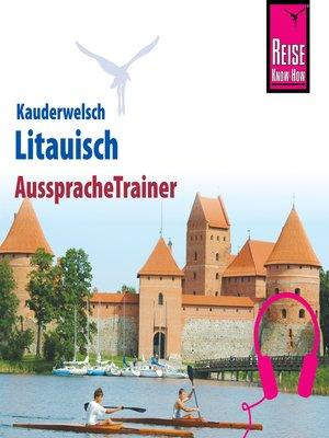 cover image of Reise Know-How Kauderwelsch AusspracheTrainer Litauisch