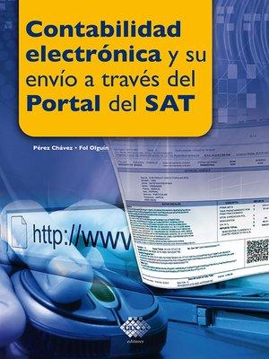 cover image of Contabilidad electrónica y su envío a través del Portal del SAT 2017