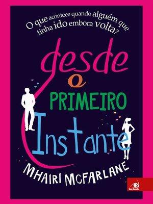 cover image of Desde o primeiro instante