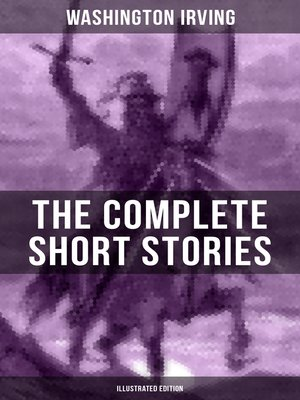 cover image of THE COMPLETE SHORT STORIES OF WASHINGTON IRVING (Illustrated Edition)