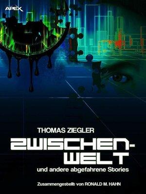 cover image of ZWISCHENWELT UND ANDERE ABGEFAHRENE STORIES