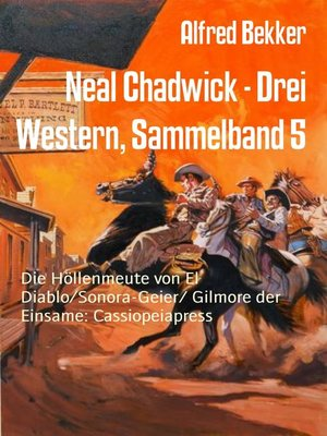 cover image of Neal Chadwick--Drei Western, Sammelband 5