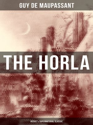 cover image of The Horla (Occult & Supernatural Classic)