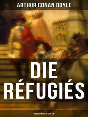 cover image of Die Réfugiés (Historischer Roman)