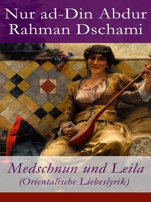 cover image of Medschnun und Leila (Orientalische Liebeslyrik)