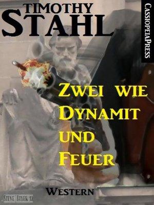 cover image of Zwei wie Dynamit und Feuer