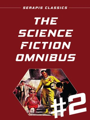 cover image of The Science Fiction Omnibus #2 (Serapis Classics)