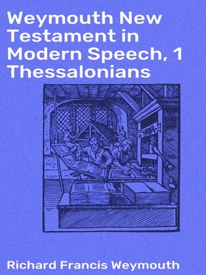 cover image of Weymouth New Testament in Modern Speech, 1 Thessalonians
