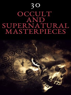 cover image of 30 Occult and Supernatural Masterpieces in One Book