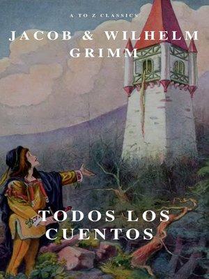 cover image of Todos los Cuentos de los Hermanos Grimm