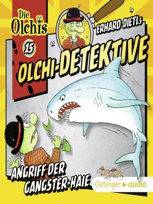 cover image of Olchi-Detektive 15. Angriff der Gangster-Haie