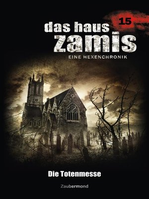 cover image of Das Haus Zamis 15--Die Totenmesse