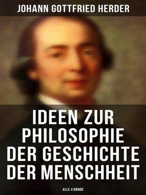 cover image of Ideen zur Philosophie der Geschichte der Menschheit (Alle 4 Bände)