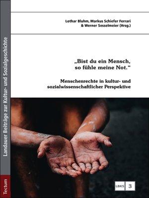 """cover image of """"Bist du ein Mensch, so fühle meine Not."""""""