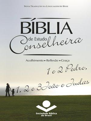 cover image of Bíblia de Estudo Conselheira – 1 e 2Pedro, 1, 2 e 3João e Judas