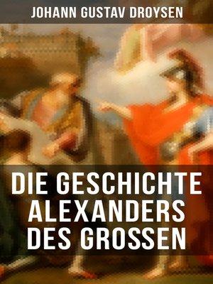 cover image of Die Geschichte Alexanders des Großen