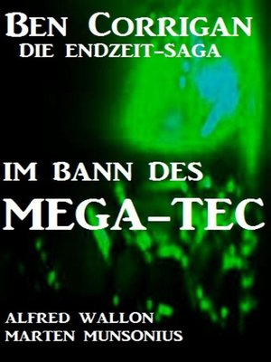 cover image of Im Bann des Mega-Tec (Ben Corrigan--die Endzeit-Saga)