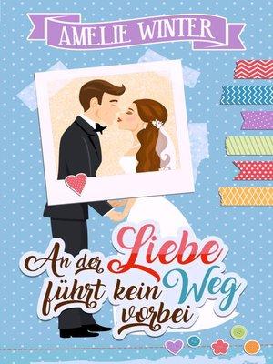 cover image of An der Liebe führt kein Weg vorbei