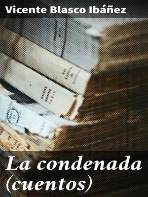 cover image of La condenada (cuentos)