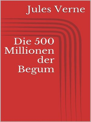 cover image of Die 500 Millionen der Begum