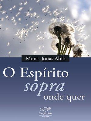 cover image of O espírito sopra onde quer