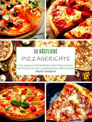 cover image of 50 Köstliche Pizzagerichte